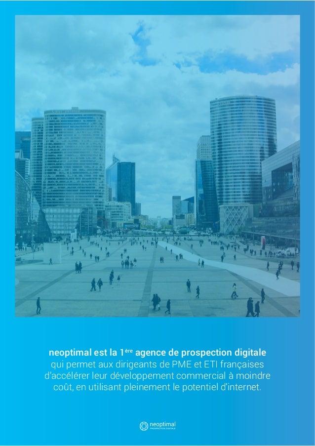 1 neoptimal est la 1ère agence de prospection digitale qui permet aux dirigeants de PME et ETI françaises d'accélérer leur...
