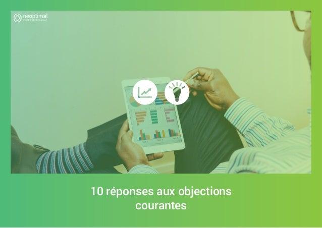 10 réponses aux objections courantes