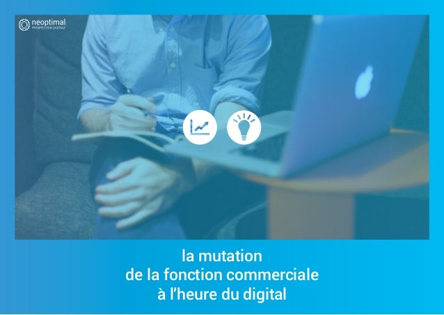 la mutation de la fonction commerciale à l'heure du digital