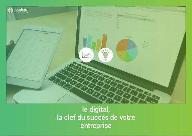le digital, la clef du succès de votre entreprise