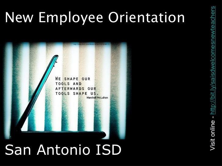 New Employee Orientation   San Antonio ISD Visit online -  http://bit.ly/saisdwelcomesnewteachers