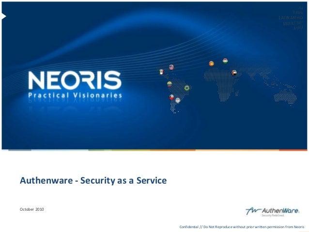 Authenware - Security as a Service        October 2010Confidential // Neoris                                              ...