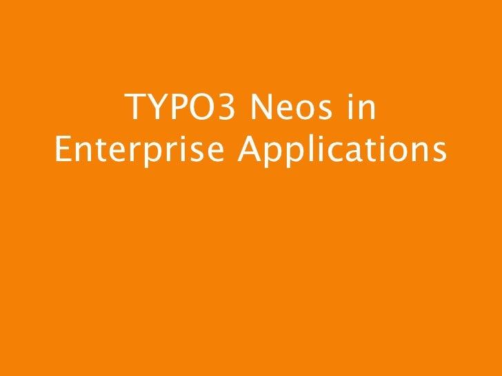 TYPO3 Neos In Enterprise Applications