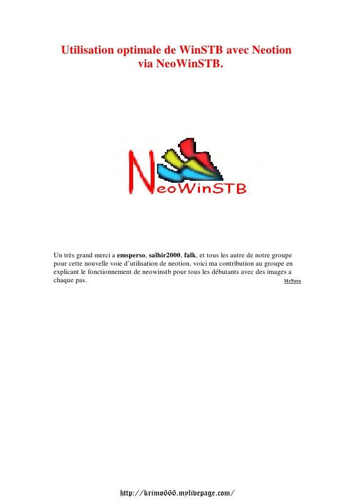Utilisation optimale de WinSTB avec Neotion                  via NeoWinSTB.Un très grand merci a emsperso, salhir2000, fal...