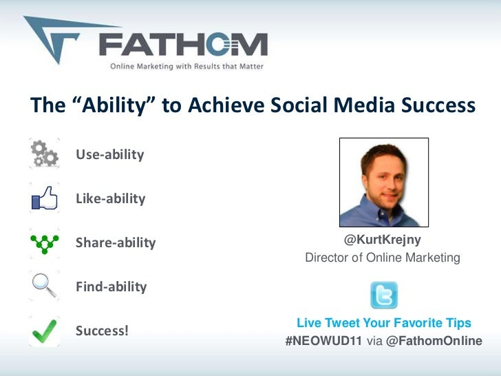"""The """"Ability"""" to Achieve Social Media Success    Use-ability    Like-ability    Share-ability                 @KurtKrejny ..."""