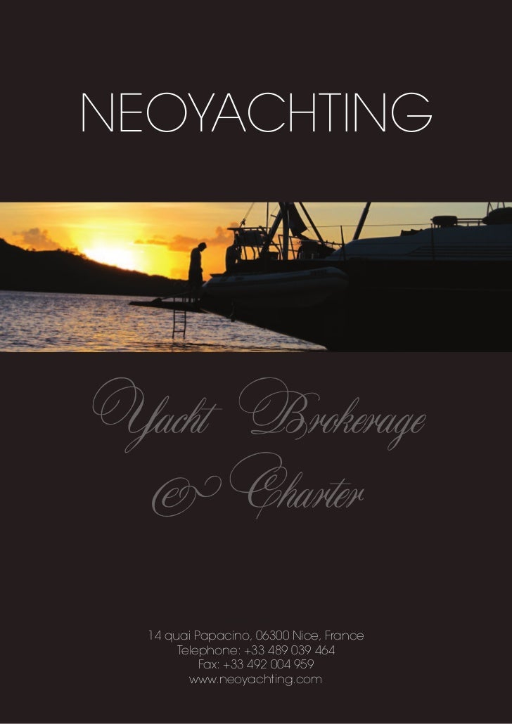 NEOYACHTINGYacht Brokerage & Charter              Neoyachting  14 quai Papacino, 06300 Nice, France       Telephone: +33 4...