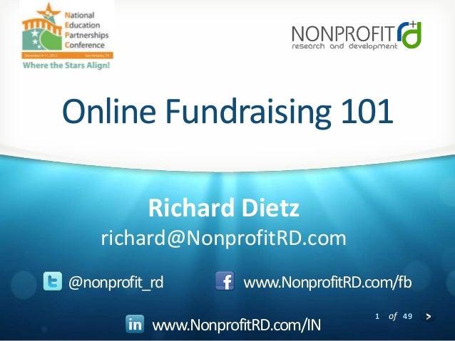 Online Fundraising 101          Richard Dietz    richard@NonprofitRD.com@nonprofit_rd         www.NonprofitRD.com/fb      ...