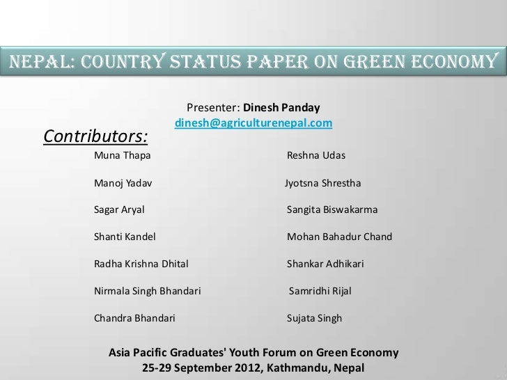 Nepal: Country Status paper on Green Economy                            Presenter: Dinesh Panday                          ...