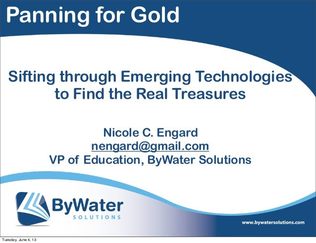 Panning for Gold: Sifting through Emerging Technologies to Find the Real Treasures