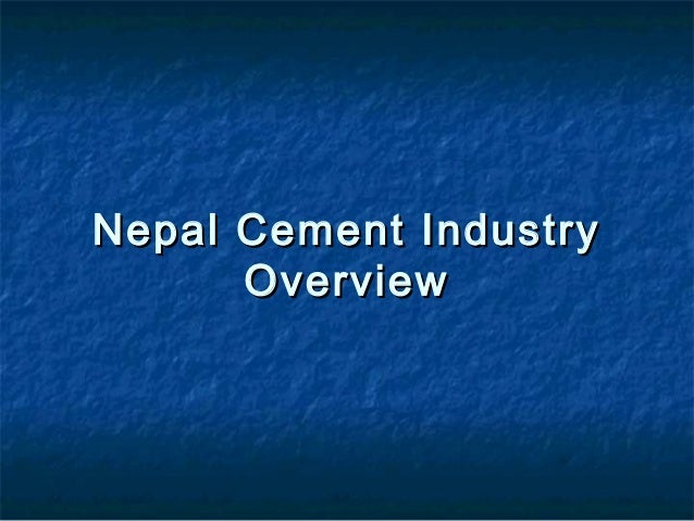 Nepal Cement Industry      Overview