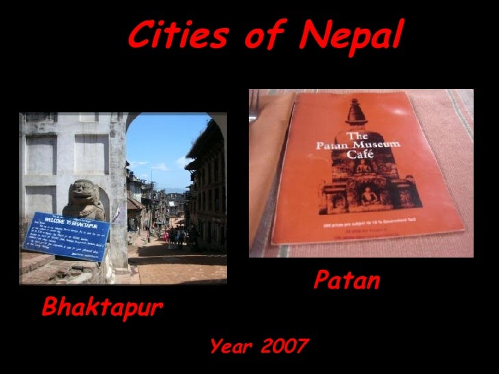 Cities of Nepal Bhaktapur Patan Year   2007