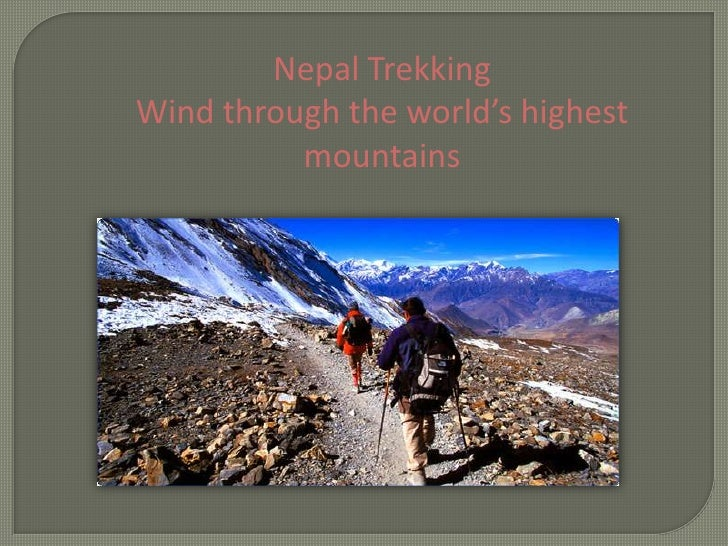 Nepal trekking   wind through the world's highest mountains