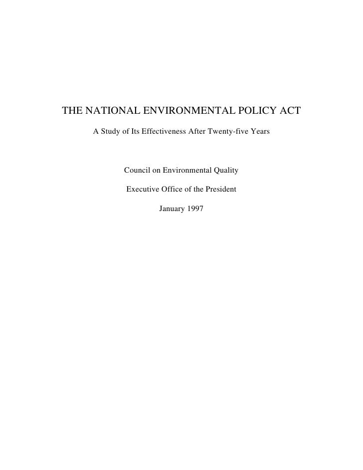 THE NATIONAL ENVIRONMENTAL POLICY ACT     A Study of Its Effectiveness After Twenty-five Years                 Council on ...