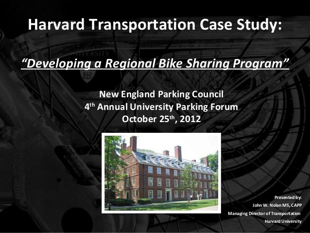 "Harvard Transportation Case Study:""Developing a Regional Bike Sharing Program""              New England Parking Council   ..."