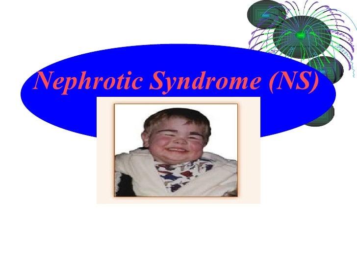 Nephrotic Syndrome (NS)
