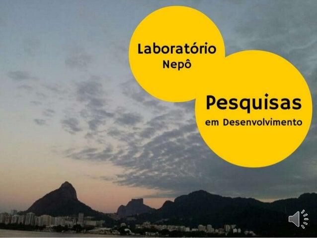 Pesquisas em desenvolvimento – Laboratório NepôNepôLab – pesquisas em desenvolvimento Operação Estudos Filosóficos Mudança...