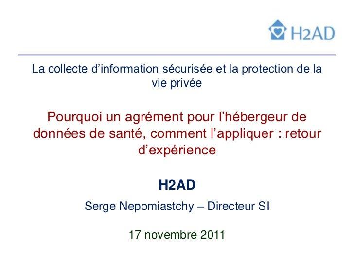 La collecte d'information sécurisée et la protection de la                        vie privée  Pourquoi un agrément pour l'...
