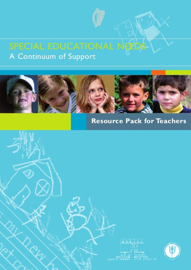 SPECIAL EDUCATIONAL NEEDS A Continuum of Support  Resource Pack for Teachers