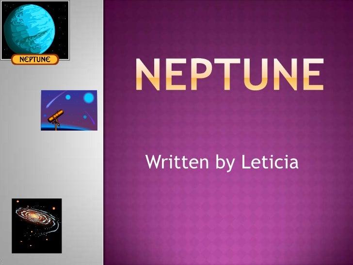 Neptune<br />Written by Leticia<br />