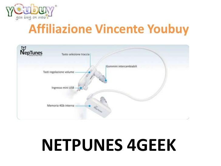 Affiliazione Vincente Youbuy  NETPUNES 4GEEK