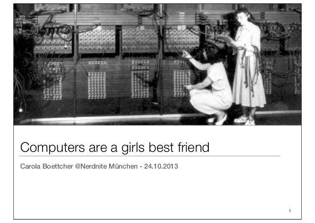 Computers are a girls best friend Carola Boettcher @Nerdnite München - 24.10.2013  1