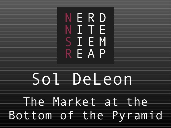 Sol DeLeon The Market at the Bottom of the Pyramid