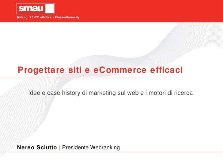 Progettare siti e eCommerce efficaci Idee e case history di marketing sul web e i motori di ricerca Milano, 20-22 ottobre ...