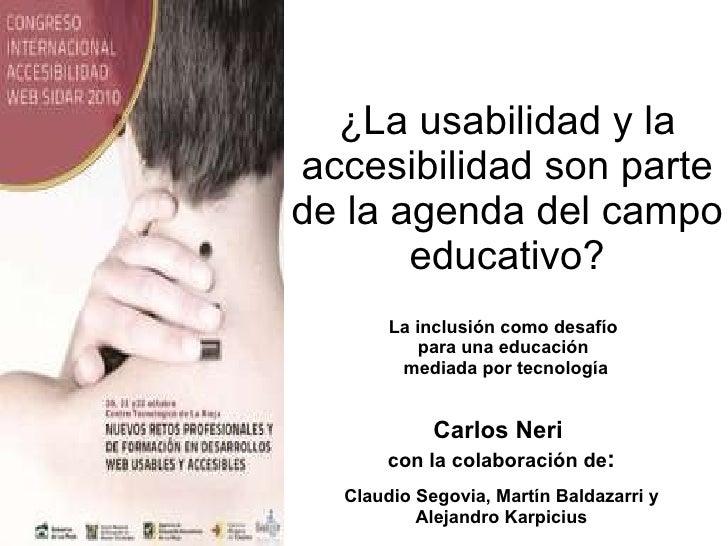 ¿La usabilidad y la accesibilidad son parte de la agenda del campo educativo? La inclusión como desafío  para una educació...