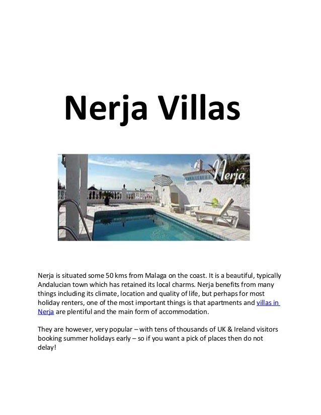 Nerja VillasNerja is situated some 50 kms from Malaga on the coast. It is a beautiful, typicallyAndalucian town which has ...