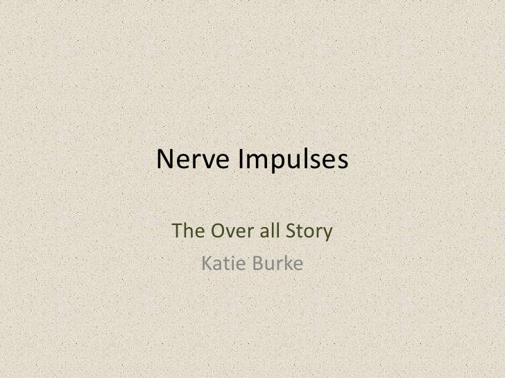 Nerve impulses - the over all story