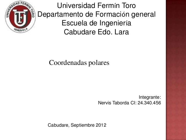 Universidad Fermín ToroDepartamento de Formación general       Escuela de Ingeniería       Cabudare Edo. Lara   Coordenada...