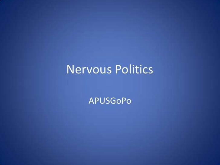 Nervous Politics