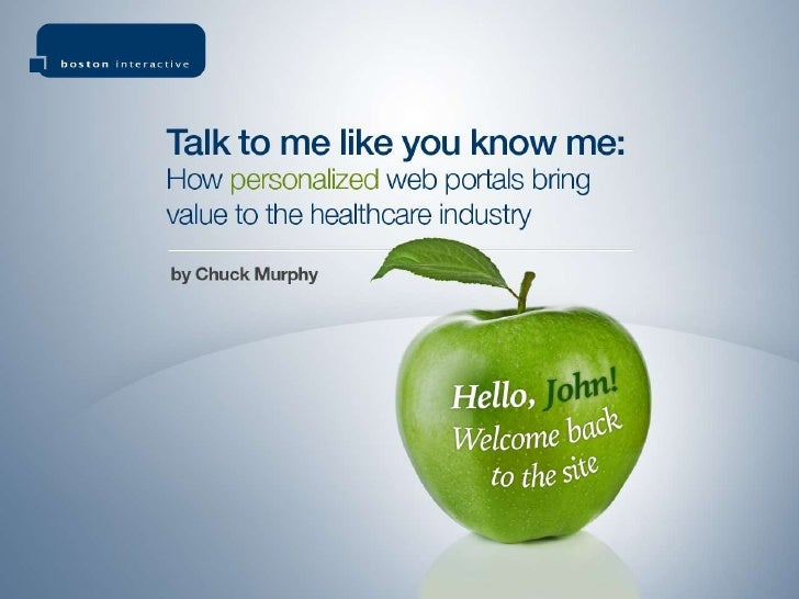 Talk to me like you know me: How personalized web portals bring value to the healthcare industry