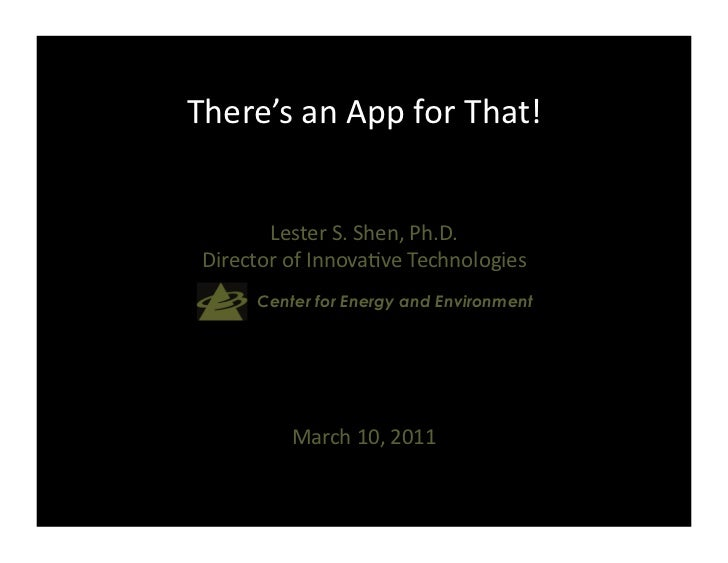 There's an App for That!         Lester S. Shen, Ph.D.  Director of Innova:ve Technologies   ...