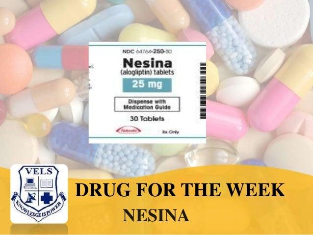 DRUG FOR THE WEEK NESINA