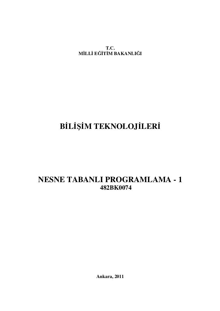 T.C.        MİLLİ EĞİTİM BAKANLIĞI    BİLİŞİM TEKNOLOJİLERİNESNE TABANLI PROGRAMLAMA - 1               482BK0074          ...