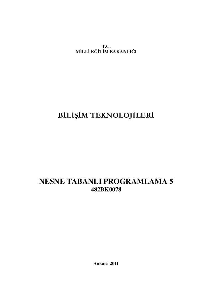 T.C.       MİLLİ EĞİTİM BAKANLIĞI   BİLİŞİM TEKNOLOJİLERİNESNE TABANLI PROGRAMLAMA 5            482BK0078             Anka...