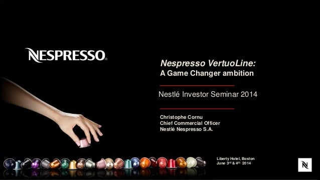 1 Nestlé Investor Seminar 2014 Liberty Hotel, Boston June 3rd & 4th 2014 Christophe Cornu Chief Commercial Officer Nestlé ...