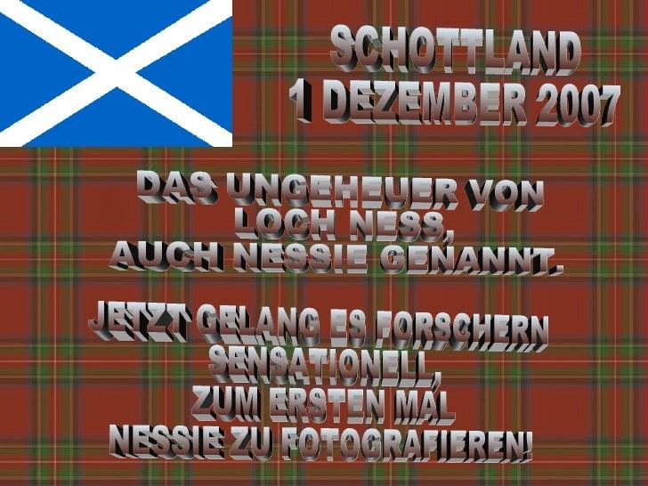 SCHOTTLAND  1 DEZEMBER 2007 DAS UNGEHEUER VON LOCH NESS, AUCH NESSIE GENANNT. JETZT GELANG ES FORSCHERN SENSATIONELL, ZUM ...