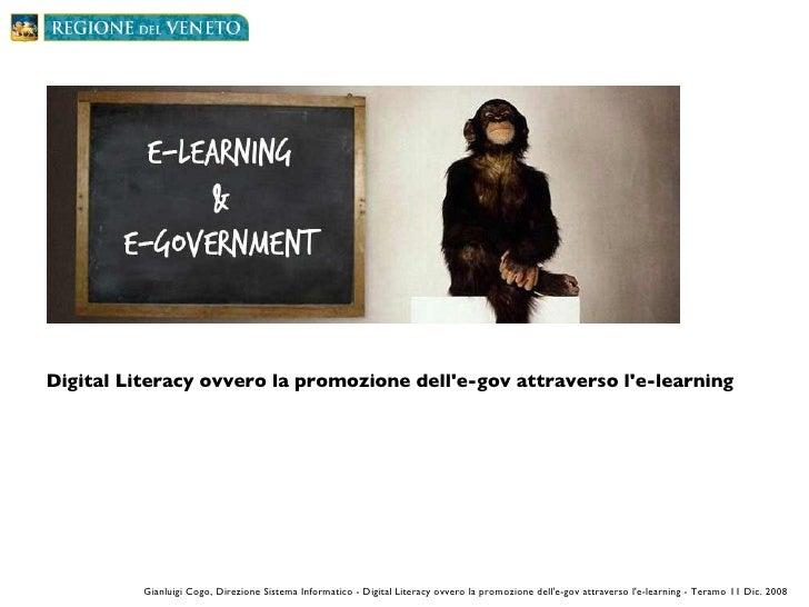 Gianluigi Cogo, Direzione Sistema Informatico - Digital Literacy ovvero la promozione dell'e-gov attraverso l'e-learning -...
