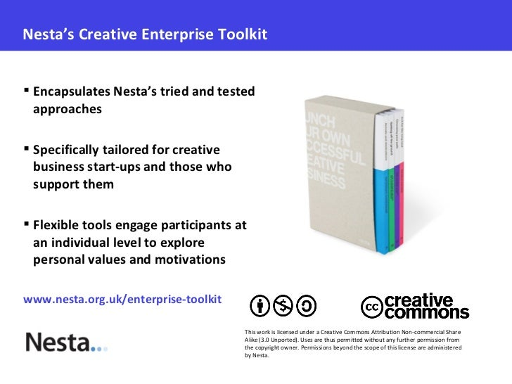Nesta's Creative Enterprise Toolkit Encapsulates Nesta's tried and tested  approaches Specifically tailored for creative...