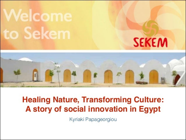 Healing Nature, Transforming Culture:  A story of social innovation in Egypt Kyriaki Papageorgiou