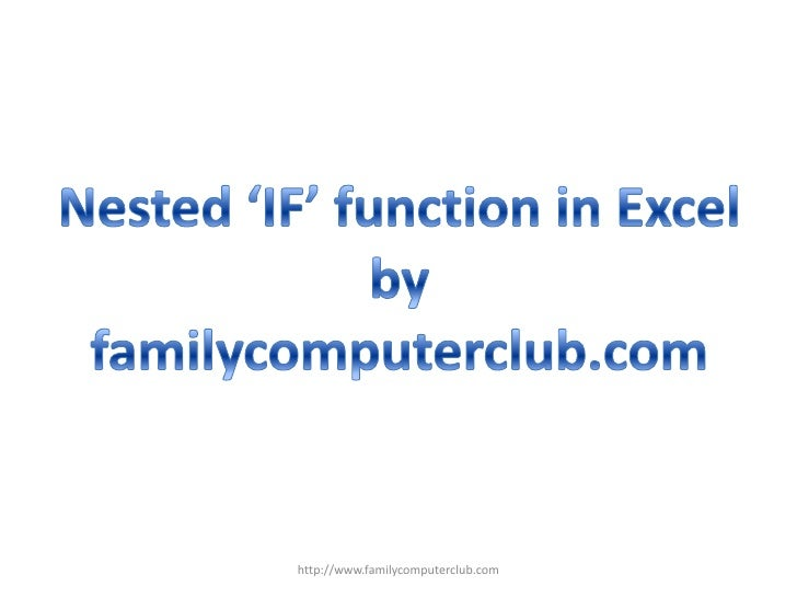 Nested 'IF' function in Excel<br />by<br />familycomputerclub.com<br />http://www.familycomputerclub.com<br />