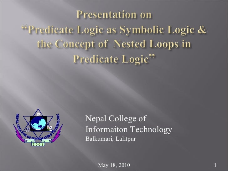 <ul><li>Nepal College of </li></ul><ul><li>Informaiton Technology </li></ul><ul><li>Balkumari, Lalitpur </li></ul>May 18, ...