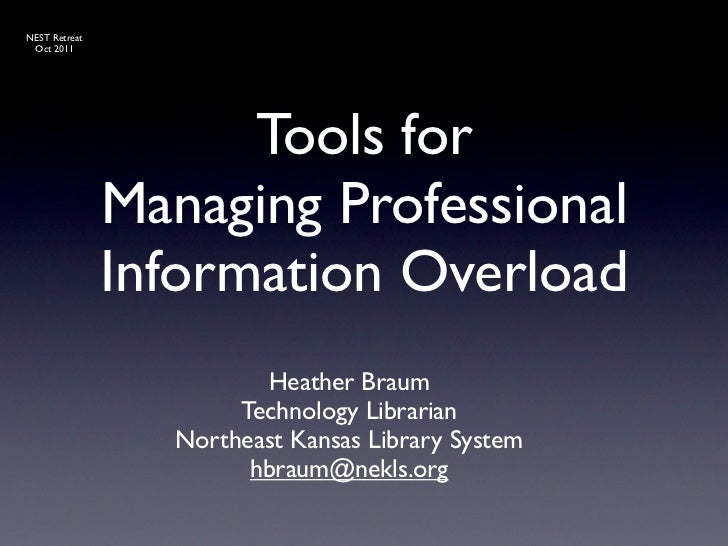 NEST Retreat Oct 2011                     Tools for               Managing Professional               Information Overload...