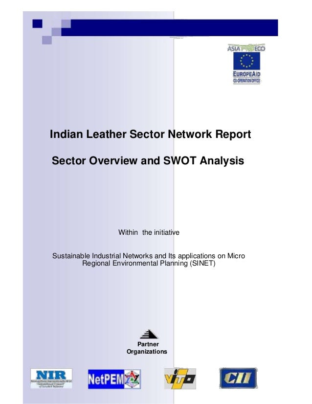 Indian Leather Sector Network ReportSector Overview and SWOT Analysis                    Within the initiativeSustainable ...
