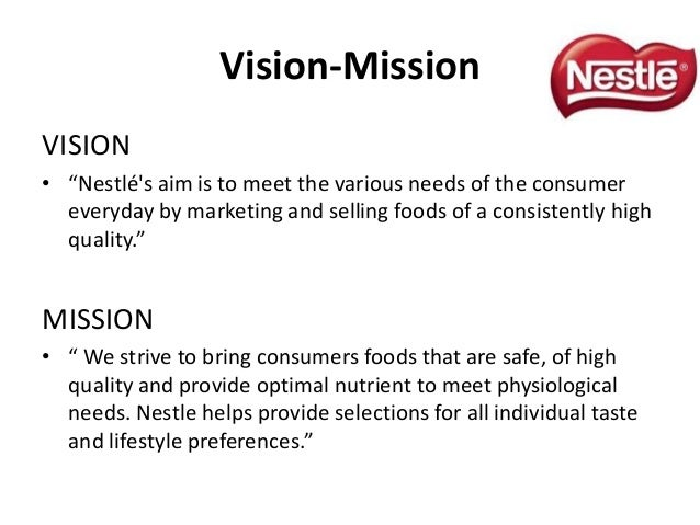 nestle mission vision and objectives Mission statement for nestle save cancel already exists  it states the company's aims and objectives this is a mission s  nestle's vision is to be a leading, competitive, nutrition.