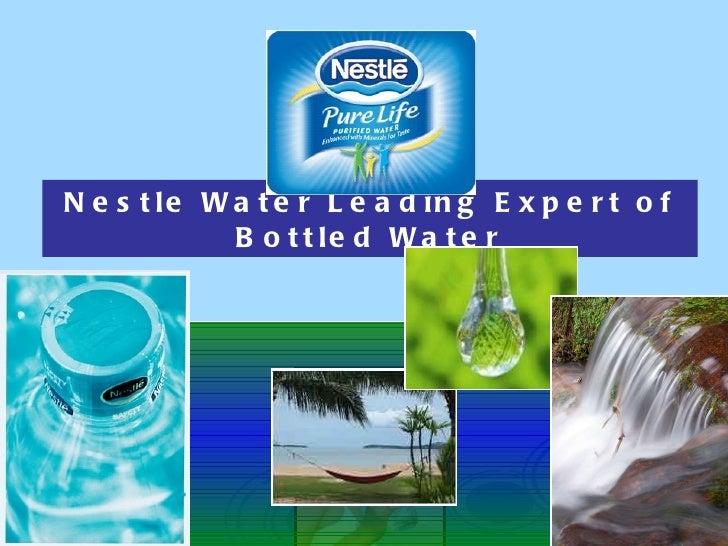 Nestle Water Leading Expert of Bottled Water