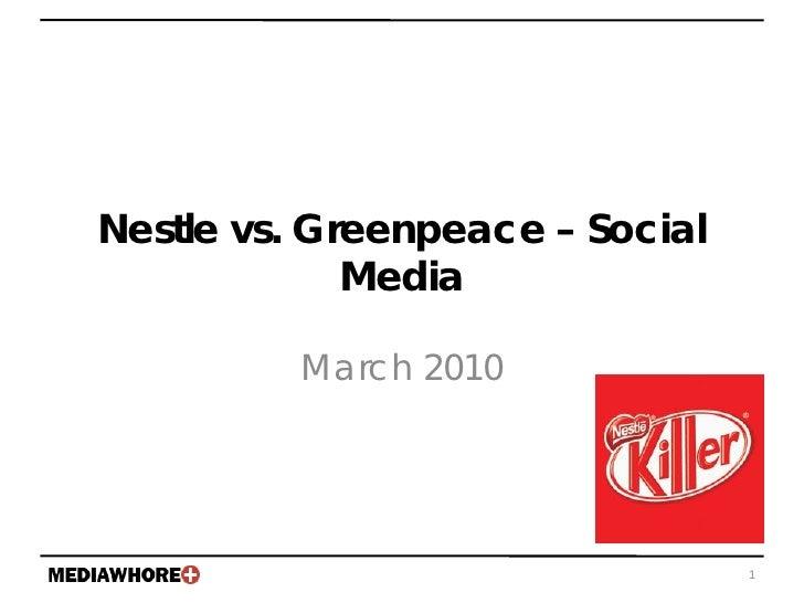 Nestle vs. Greenpeace – Social Media March 2010