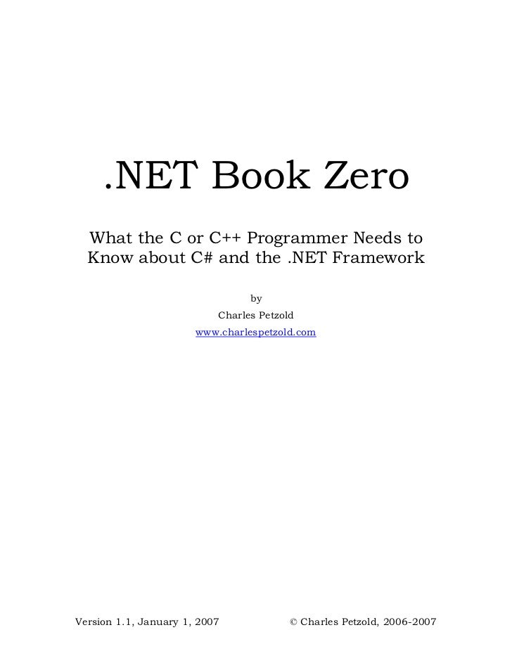 .NET Book Zero   What the C or C++ Programmer Needs to   Know about C# and the .NET Framework                             ...